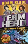 Team Hero: the Shadow Stallion - Adam Blade (Paperback)