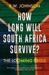 How Long Will South Africa Survive? - R. W. Johnson (Paperback)