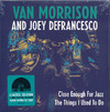 Van Morrison and Joey Defrancesco - Close Enough For Jazz / the Things I Used to Do [7''] (Vinyl)