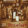 Tom Waits - Brawlers (Remastered Edition) (CD)