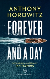 Forever and a Day - Anthony Horowitz (Paperback)