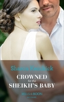 Crowned For the Sheikh's Baby - Sharon Kendrick (Paperback)
