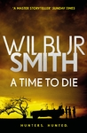 A Time to Die - Wilbur Smith (Paperback)