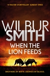 When the Lion Feeds - Wilbur Smith (Paperback)