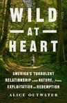 Wild at Heart - Alice Outwater (Hardcover)