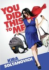 Kira Soltanovich: You Did This to Me (Region 1 DVD)
