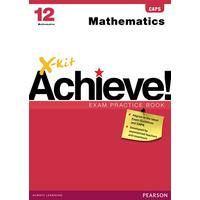 X-Kit Achieve! Mathematics: Grade 12: Exam Practice Book - J. Campbell (Paperback)