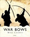 War Bows - Mike Loades (Hardcover)