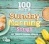 Various Artists - 100 Hits: Sunday Morning Songs (CD)