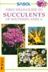 First Field Guide: Succulents of Southern Africa - John Manning