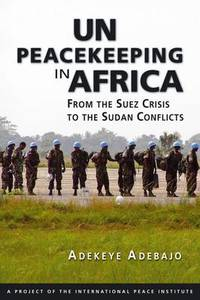 Un  Peacekeeping In Africa From the Suez - Adekeye Adebajo (Paperback) - Cover