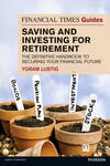 Ft Guide Saving and Investing for Retirement - Yoram Lustig (Paperback)