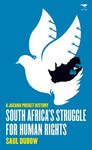 Jacana Pocket Series South Africas Struggle For Human Rights - Saul Dubow (Paperback)