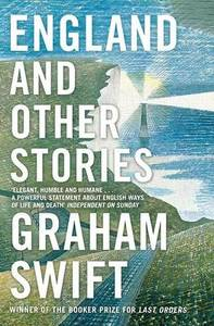 England and Other Stories - Graham Swift (Paperback) - Cover