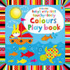 Baby's Very First Touchy-Feely Colours Play Book - Fiona Watt (Board book)
