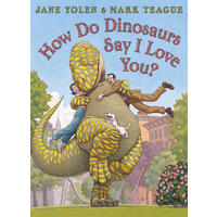 How Do Dinosaurs Say I Love You? - Jane Yolen (Paperback)