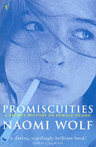 Promiscuities - Naomi Wolf (Paperback) - Cover
