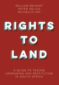 Rights to Land - William Beinart (Paperback) - Cover