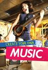 Create Your Own Music - Matthew Anniss (Hardcover)