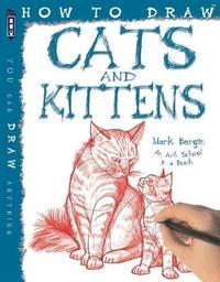 How to Draw Cats and Kittens - Mark Bergin (Paperback) - Cover