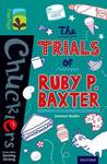 Oxford Reading Tree Treetops Chucklers: Level 16: the Trials of Ruby P. Baxter - Joanna Nadin (Paperback)