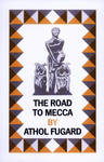 Play: Road to Mecca - Athol Fugard (Paperback)