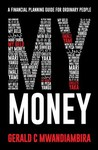 My Money - Gerald C. Mwandiambira (Trade Paperback)