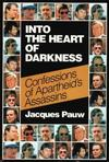 Into the Heart of Darkness - Jacques Pauw