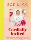 Cordially Invited: a Seasonal Guide to Celebrations and Hosting, Packed Full of Advice, Recipes, Decorations and Personal Stories - Zoe Sugg (Hardcover)