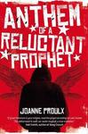 Anthem of a Reluctant Prophet - Joanne Proulx (Paperback)