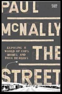 Street: a World of Bribes,Cops & Drugs - Paul McNally - Cover