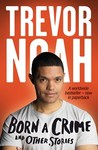 Born a Crime and other Stories - Trevor Noah (Paperback)
