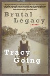 Brutal Legacy - Tracy Going (Paperback)