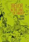 Trevor In the Land of Fantasy - Sheila Cussons (Paperback)