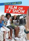 Create Your Own Film or TV Show - Matthew Anniss (Hardcover)