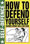 How to Defend Yourself - Martin J. Dougherty (Paperback)