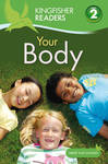 Kingfisher Readers:Your Body (Level 2: Beginning to Read Alone) - Brenda Stones (Paperback)