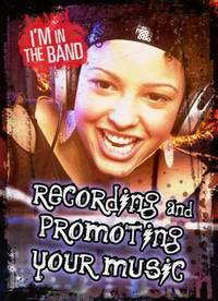 Recording and Promoting Your Music - Matthew Anniss (Hardcover) - Cover
