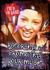 Recording and Promoting Your Music - Matthew Anniss (Hardcover)