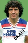 My Life in Football - the Autobiography - Kevin Keegan (Paperback)