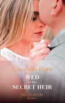 Wed For His Secret Heir - Chantelle Shaw (Paperback)