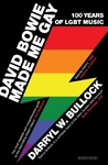David Bowie Made Me Gay - Darryl W. Bullock (Paperback)
