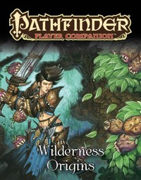 Paizo Staff - Pathfinder Player Companion: Wilderness Origins (Role Playing  Game)