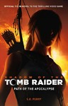Shadow of the Tomb Raider - Path of the Apocalypse - S. D. Perry (Paperback)