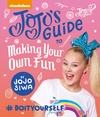 Jojo Guide: Making Your Own Fun - Jojo Siwa (Hardcover)