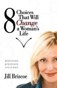 8 Choices That Will Change a Woman's Life - Jill Briscoe (Paperback) - Cover