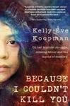 Because I Couldn't Kill You - Kelly-Eve Koopman (Paperback)
