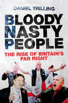 Bloody Nasty People - Daniel Trilling (Hardcover)