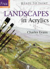 Ready to Paint: Landscapes In Acrylics - Charles Evans (Paperback)