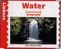 Water Discovered Through Geography - Karen Bryant-Mole (Hardcover) - Cover